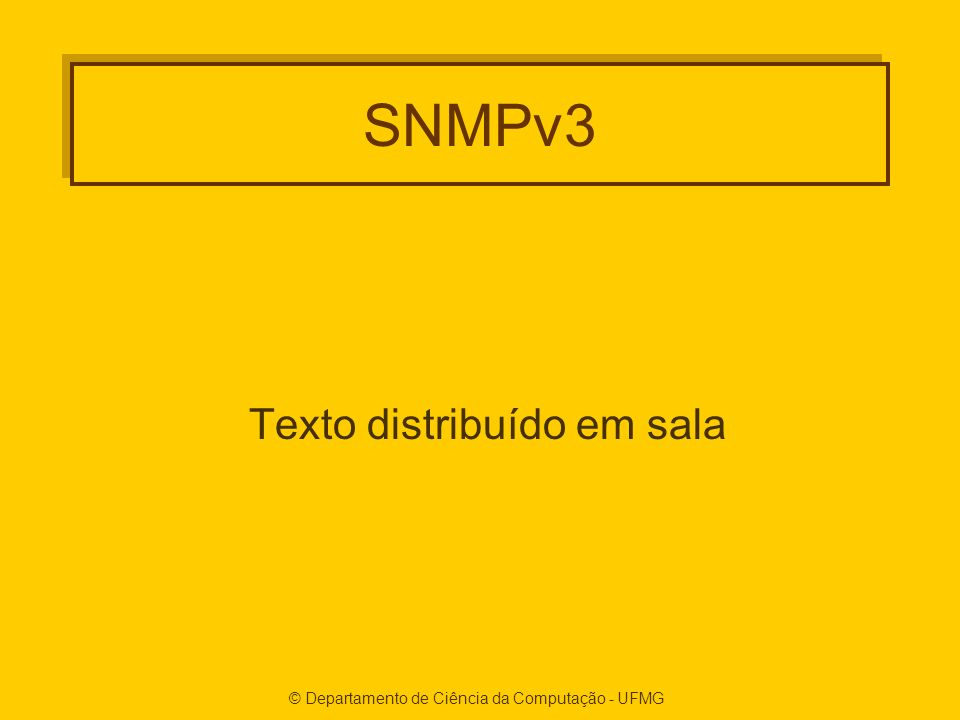 SNMPv3 Texto distribuído em sala