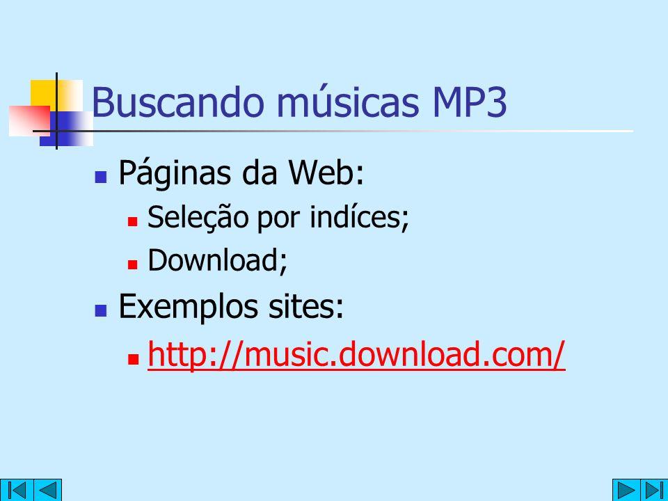 Buscando músicas MP3 Páginas da Web: Exemplos sites: