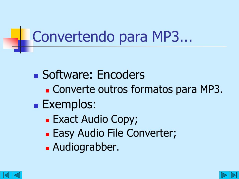 Convertendo para MP3... Software: Encoders Exemplos: