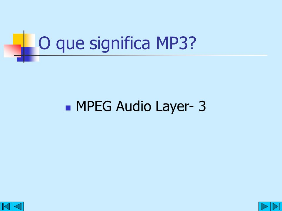 O que significa MP3 MPEG Audio Layer- 3