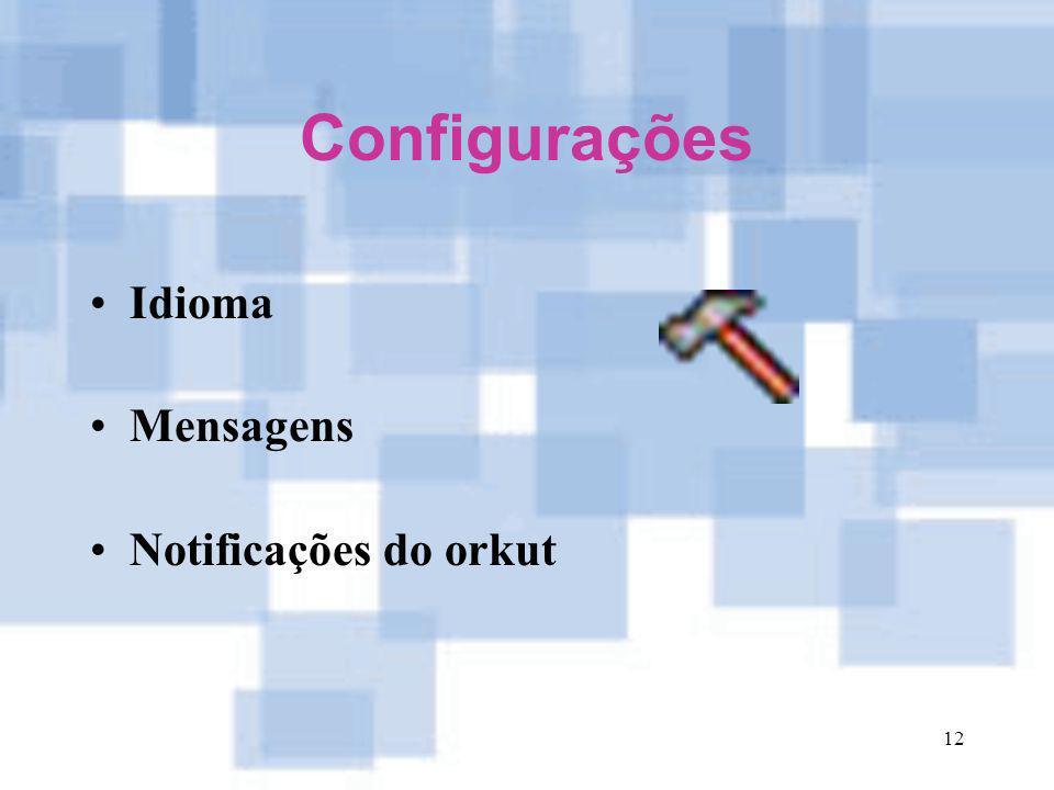 Configurações Idioma Mensagens Notificações do orkut