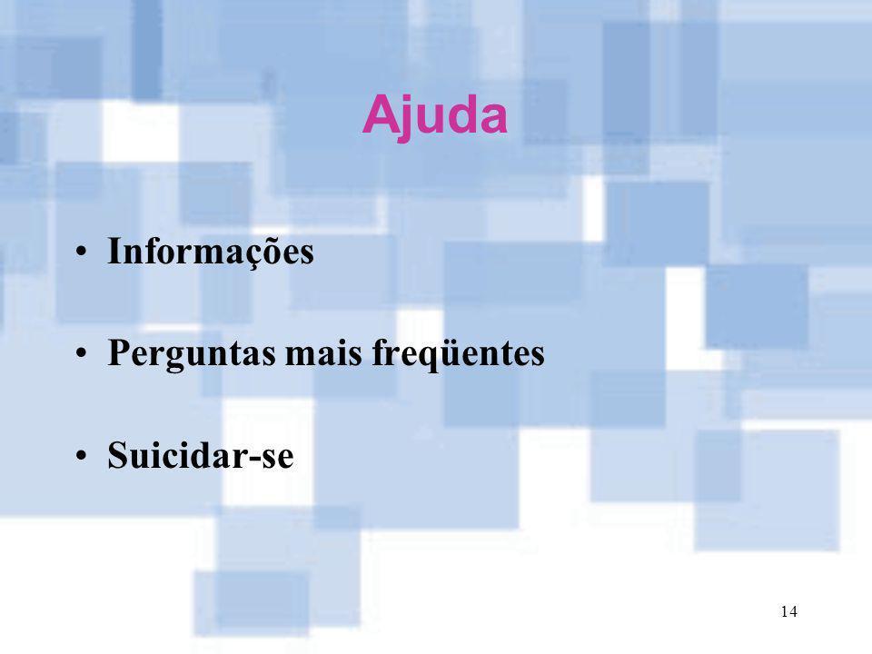 Ajuda Informações Perguntas mais freqüentes Suicidar-se