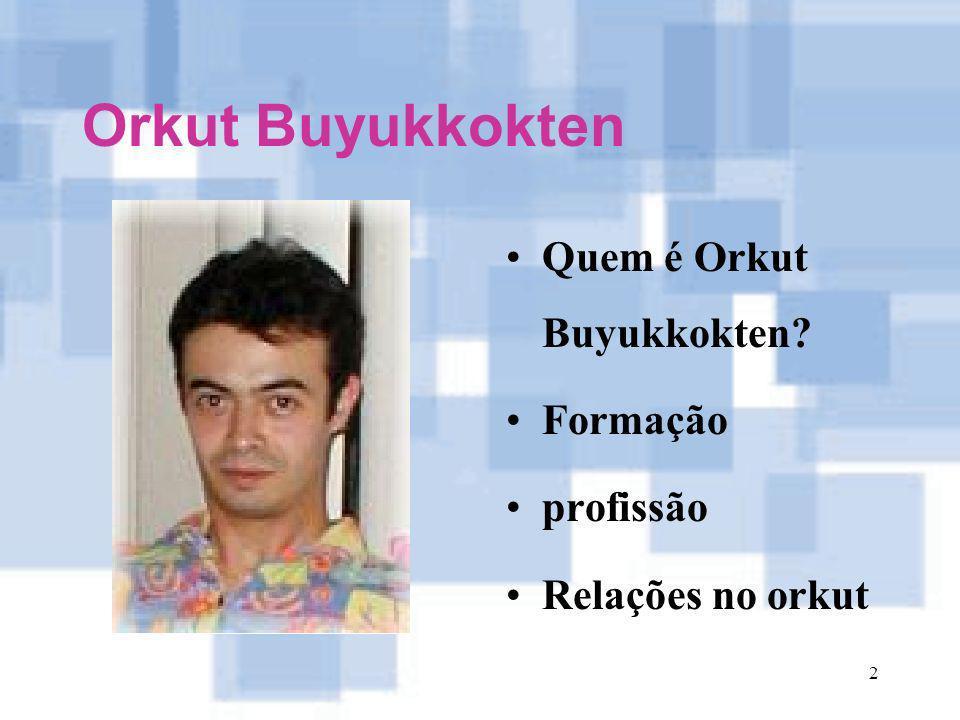 Orkut Buyukkokten Quem é Orkut Buyukkokten Formação profissão
