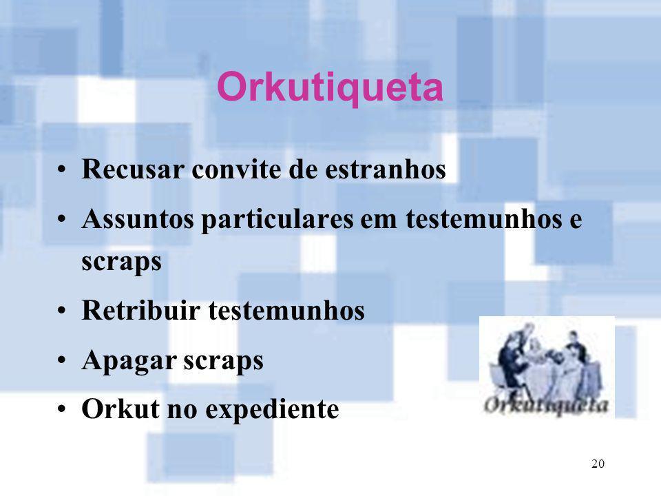 Orkutiqueta Recusar convite de estranhos