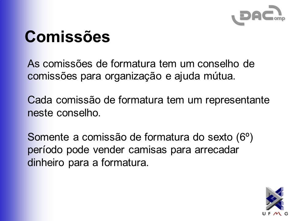 Comissões As comissões de formatura tem um conselho de comissões para organização e ajuda mútua.