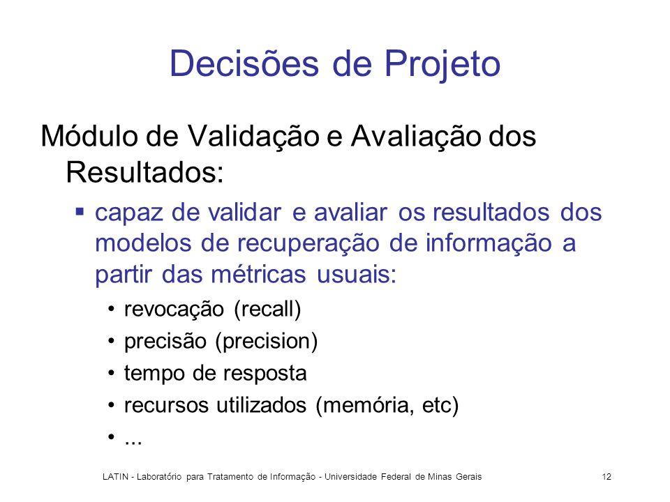 Decisões de Projeto Módulo de Validação e Avaliação dos Resultados: