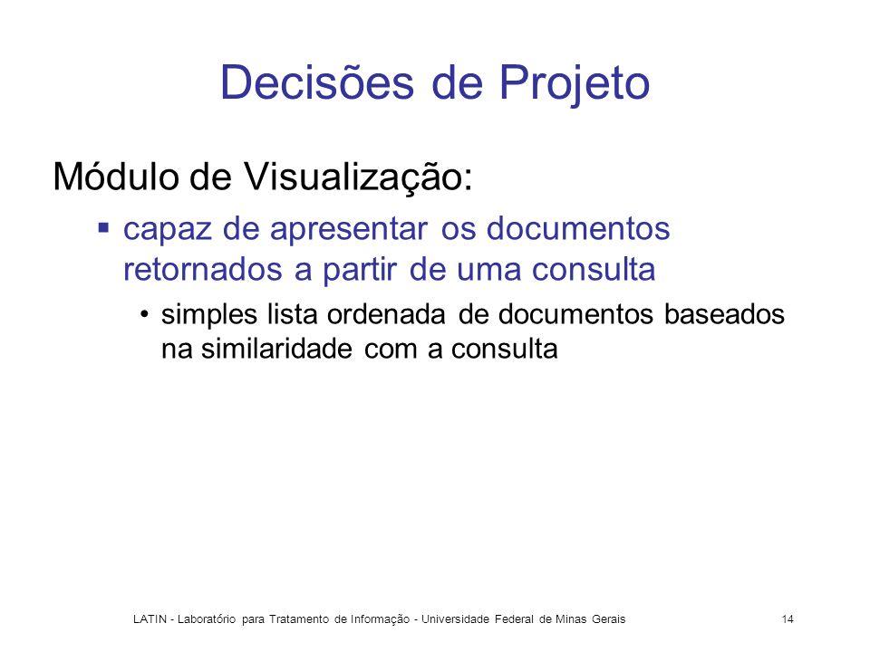 Decisões de Projeto Módulo de Visualização: