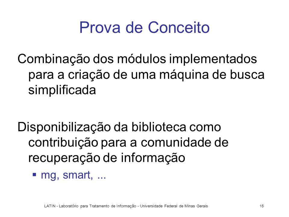 Prova de Conceito Combinação dos módulos implementados para a criação de uma máquina de busca simplificada.