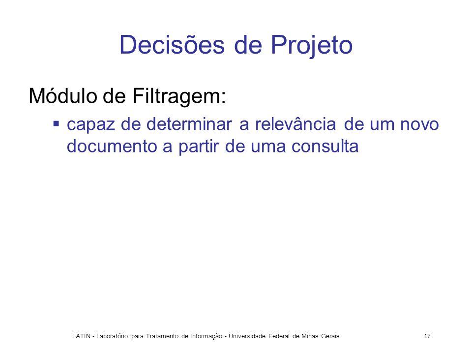 Decisões de Projeto Módulo de Filtragem: