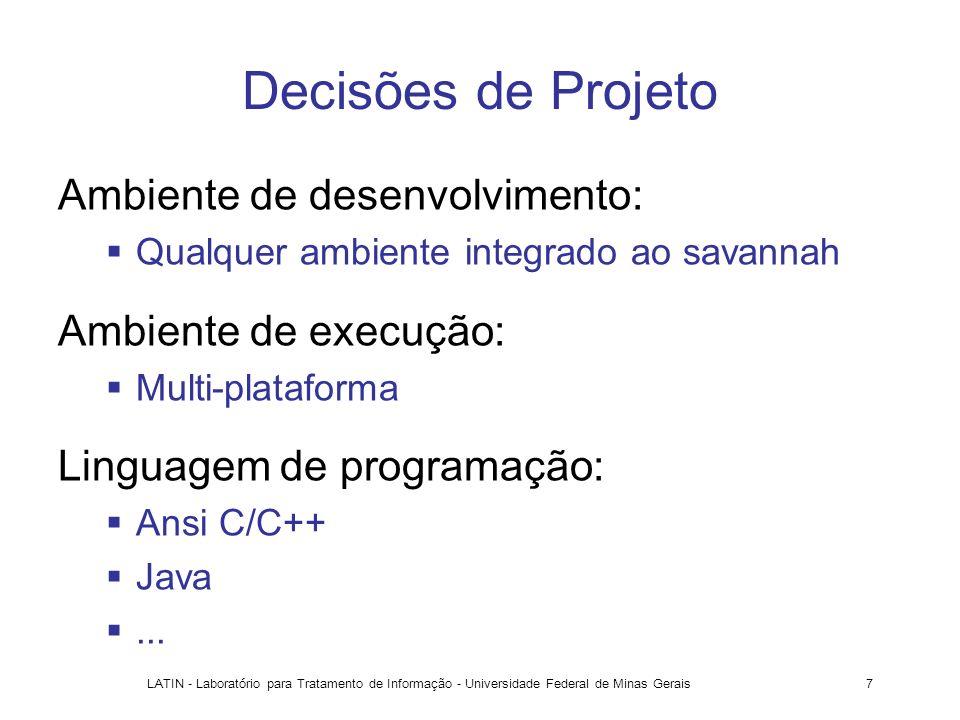 Decisões de Projeto Ambiente de desenvolvimento: Ambiente de execução: