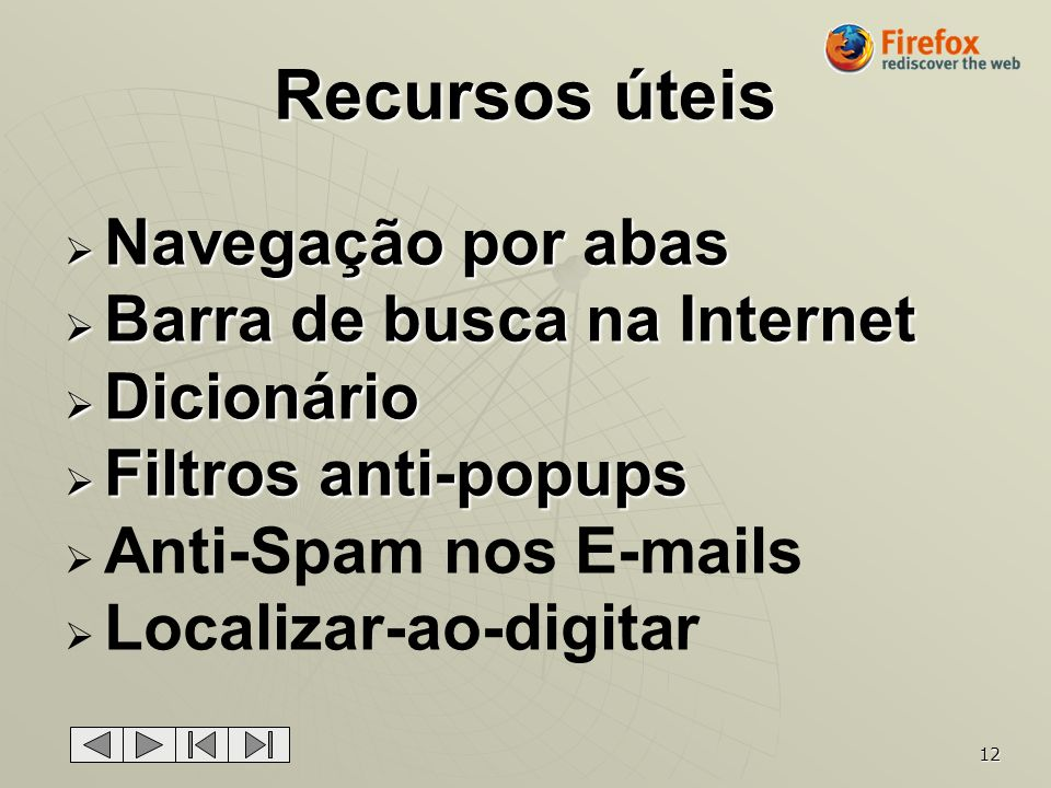 Recursos úteis Navegação por abas Barra de busca na Internet