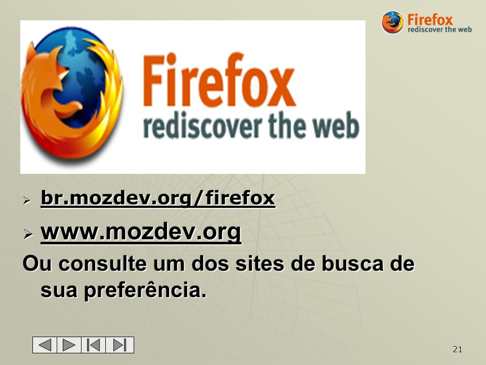 www.mozdev.org Ou consulte um dos sites de busca de sua preferência.