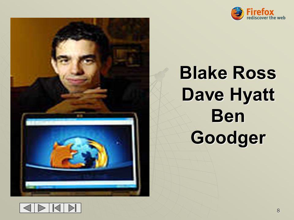 Blake Ross Dave Hyatt Ben Goodger