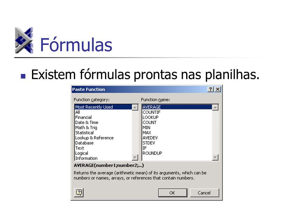 Fórmulas Existem fórmulas prontas nas planilhas.