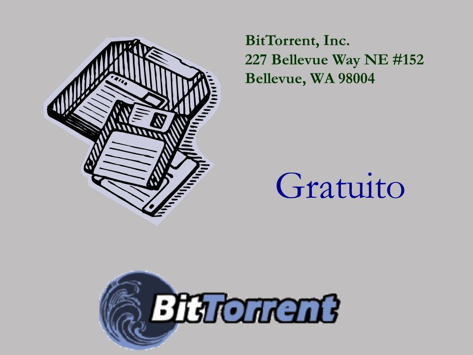 BitTorrent, Inc. 227 Bellevue Way NE #152 Bellevue, WA 98004