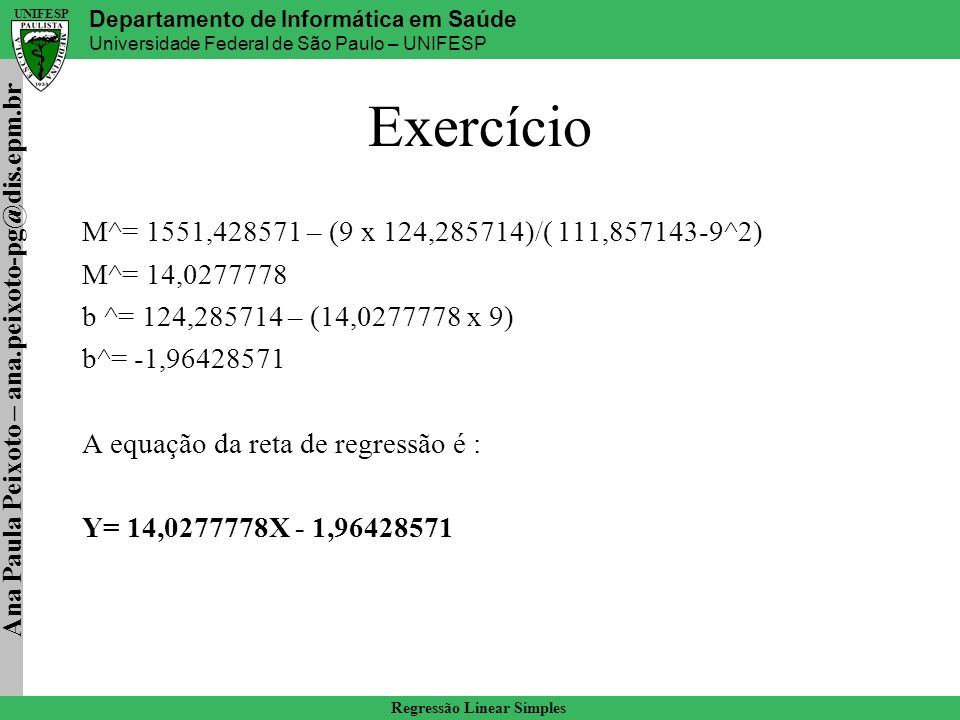 Exercício M^= 1551,428571 – (9 x 124,285714)/( 111,857143-9^2)