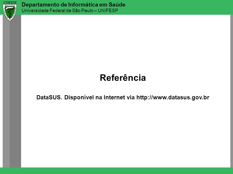 DataSUS. Disponível na Internet via http://www.datasus.gov.br