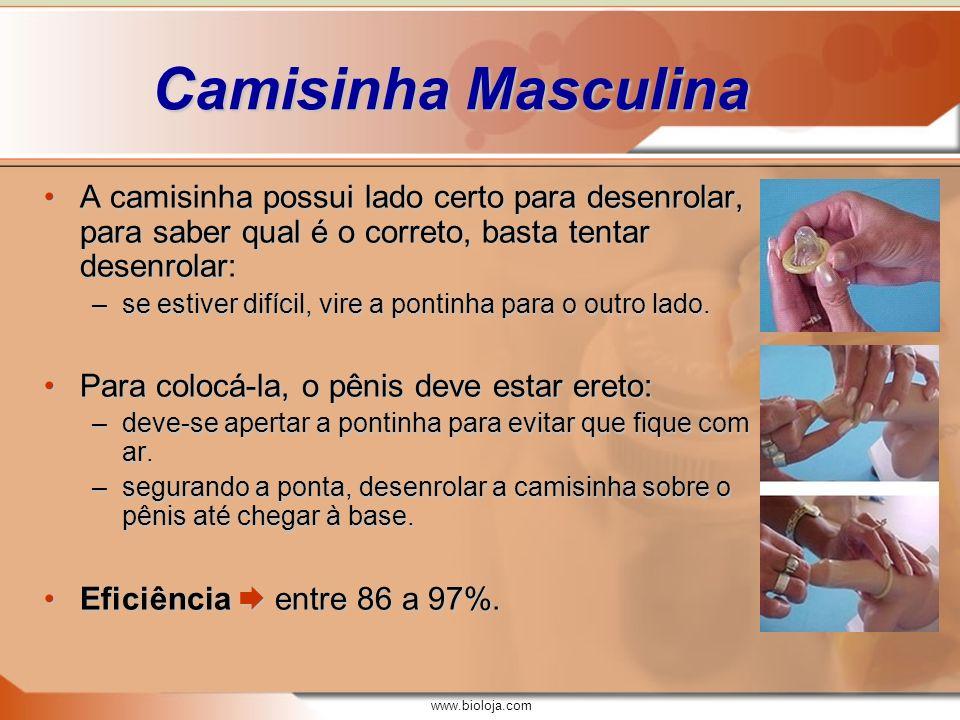 Camisinha Masculina A camisinha possui lado certo para desenrolar, para saber qual é o correto, basta tentar desenrolar: