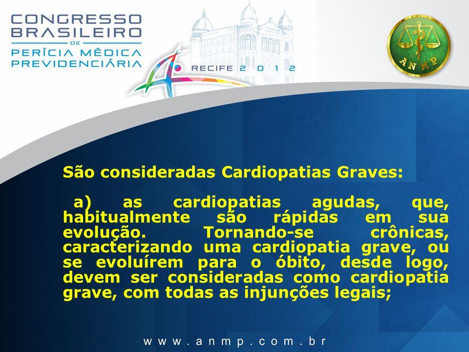 São consideradas Cardiopatias Graves: