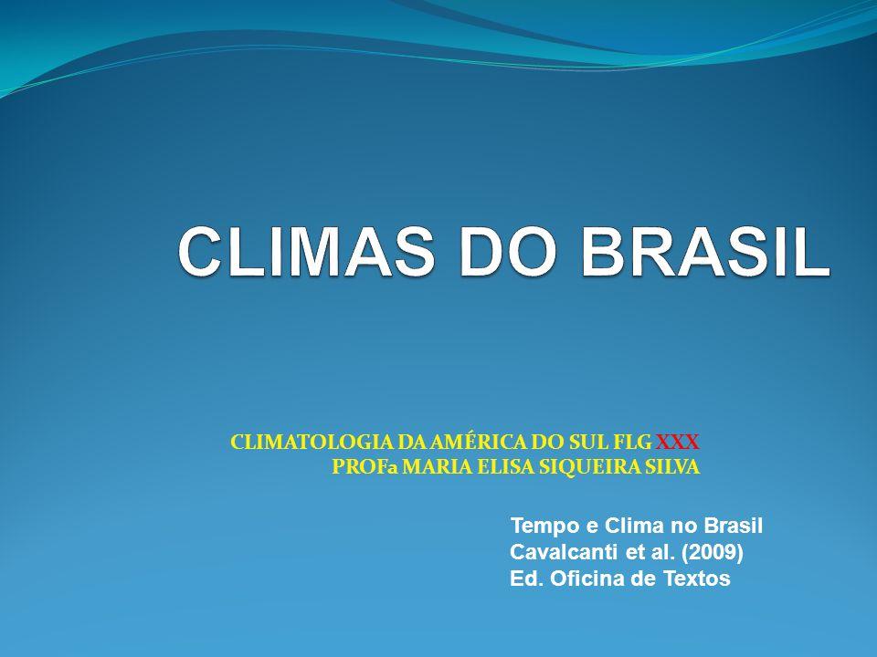 CLIMAS DO BRASIL Tempo e Clima no Brasil Cavalcanti et al. (2009)