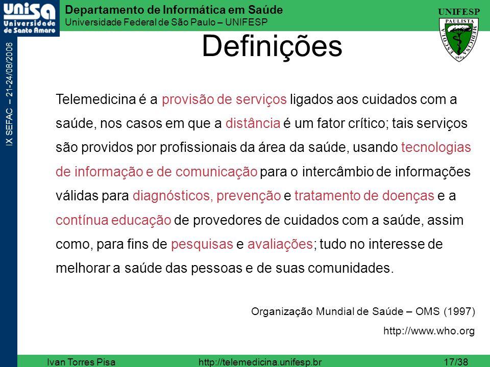 Definições Telemedicina é a provisão de serviços ligados aos cuidados com a. saúde, nos casos em que a distância é um fator crítico; tais serviços.