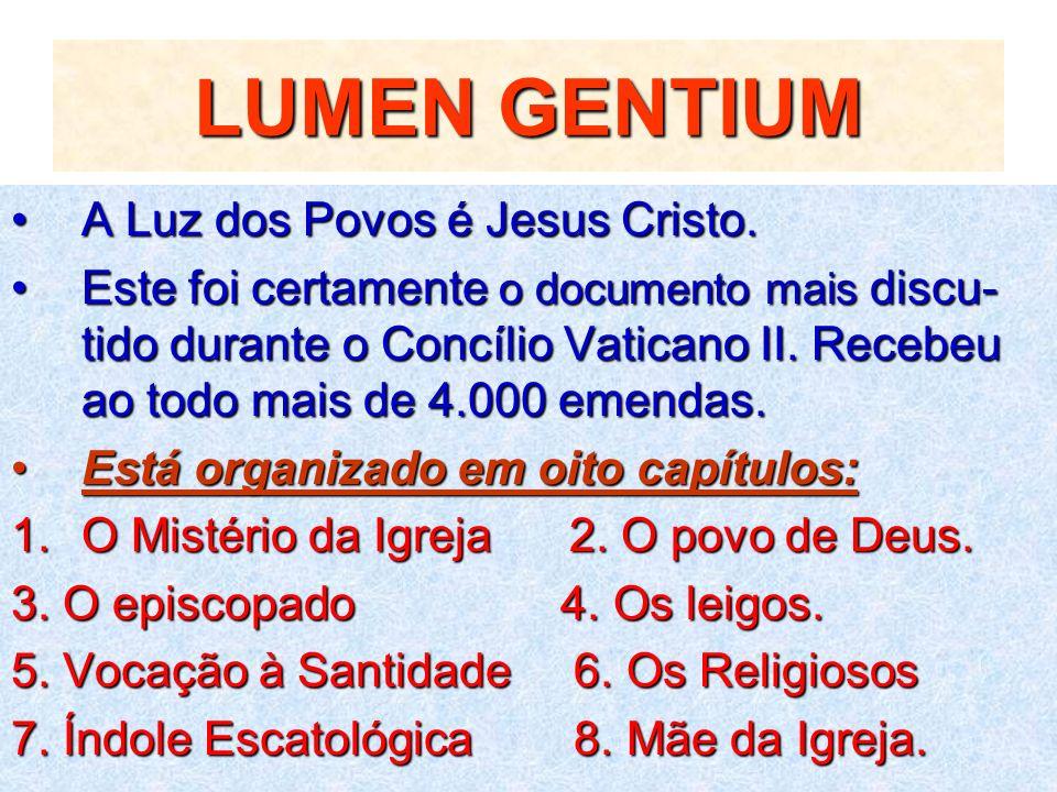 LUMEN GENTIUM A Luz dos Povos é Jesus Cristo.