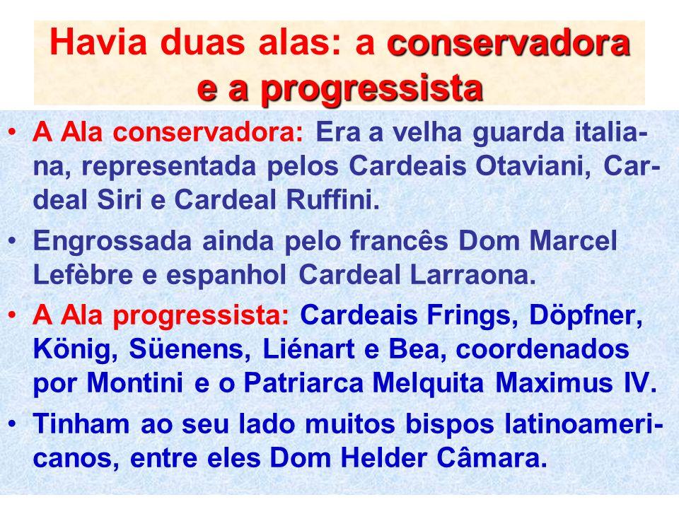 Havia duas alas: a conservadora e a progressista