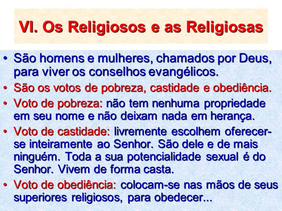 VI. Os Religiosos e as Religiosas
