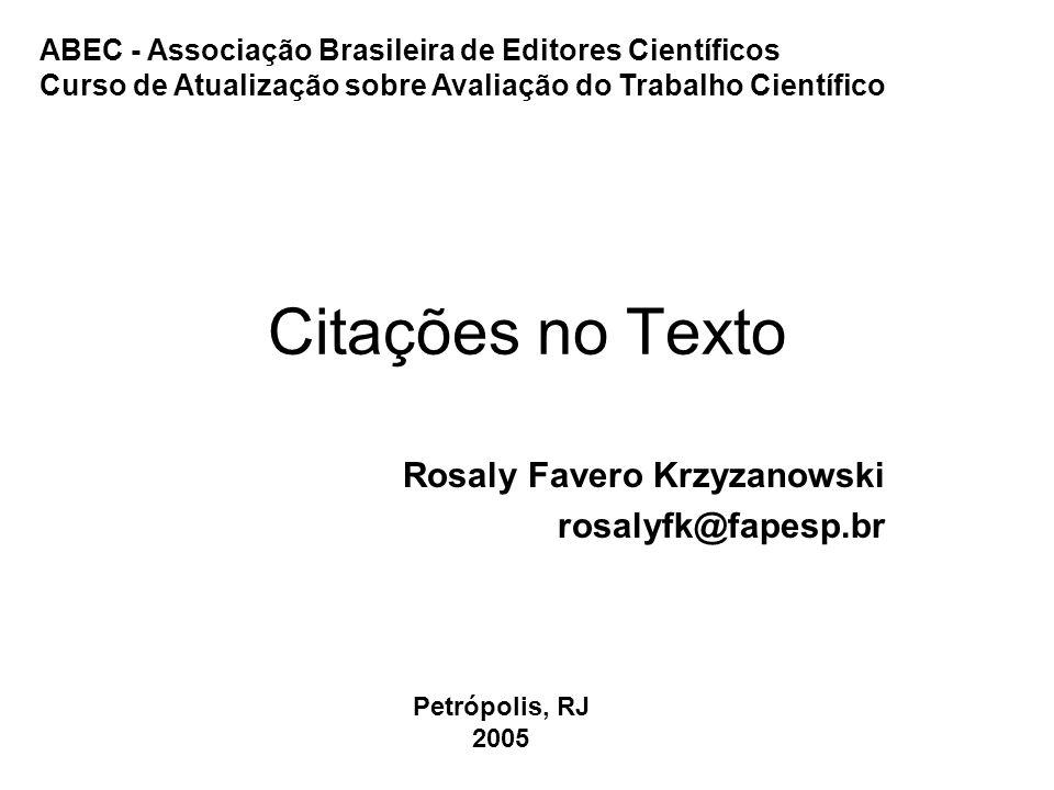 Rosaly Favero Krzyzanowski rosalyfk@fapesp.br