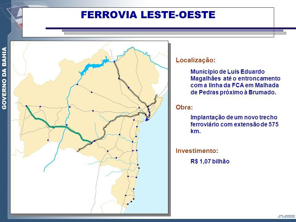 FERROVIA LESTE-OESTE Localização: Obra: Investimento: