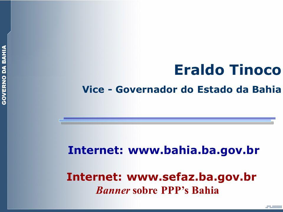 Eraldo Tinoco Internet: www.bahia.ba.gov.br
