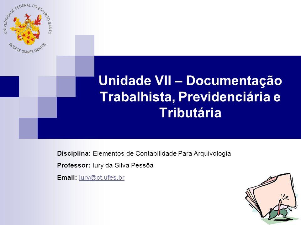 Unidade VII – Documentação Trabalhista, Previdenciária e Tributária