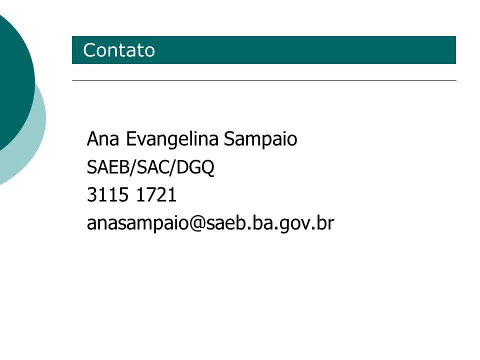 Contato Ana Evangelina Sampaio SAEB/SAC/DGQ 3115 1721