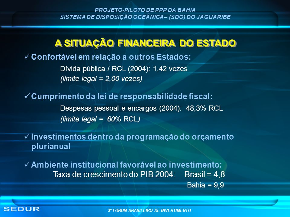 SEDUR A SITUAÇÃO FINANCEIRA DO ESTADO