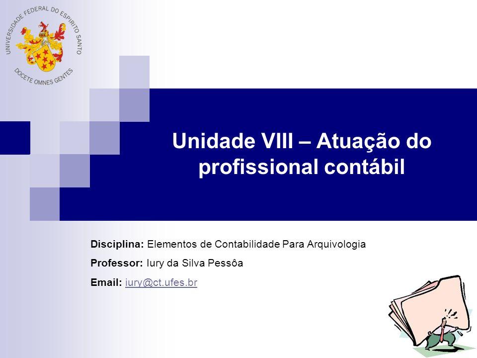 Unidade VIII – Atuação do profissional contábil