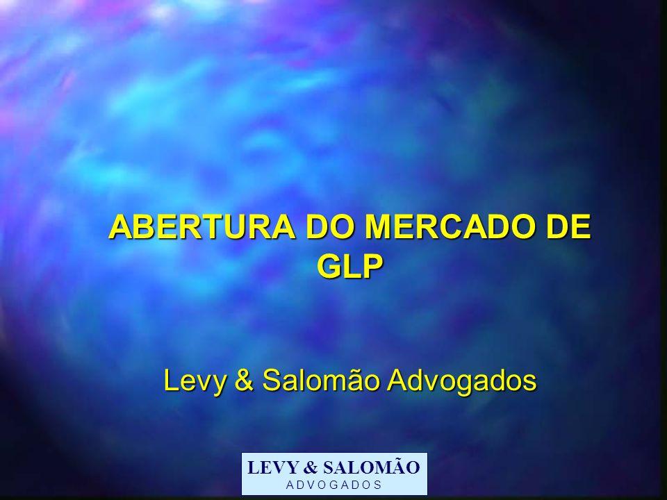 ABERTURA DO MERCADO DE GLP Levy & Salomão Advogados