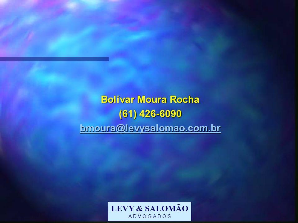 Bolívar Moura Rocha (61) 426-6090 bmoura@levysalomao.com.br