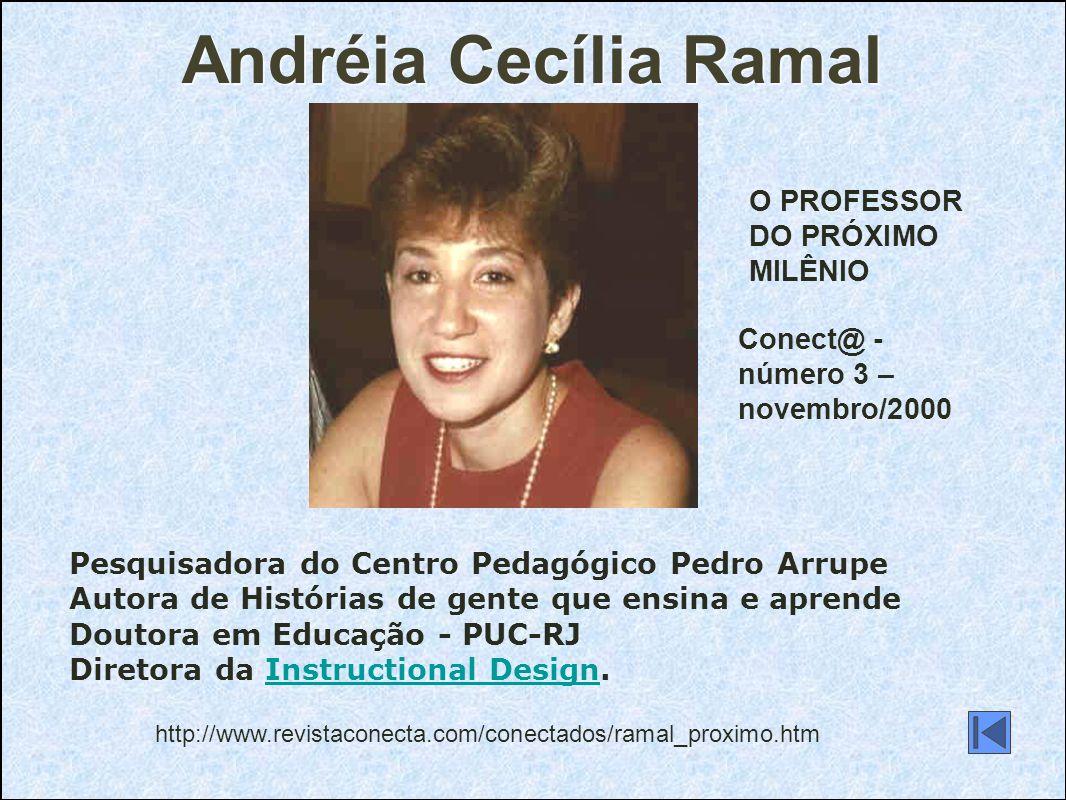 Andréia Cecília Ramal O PROFESSOR DO PRÓXIMO MILÊNIO Conect@ -