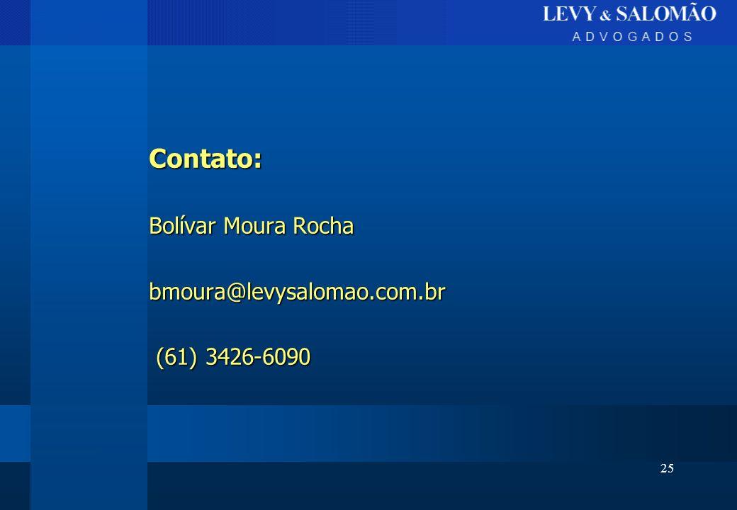 Contato: Bolívar Moura Rocha bmoura@levysalomao.com.br (61) 3426-6090