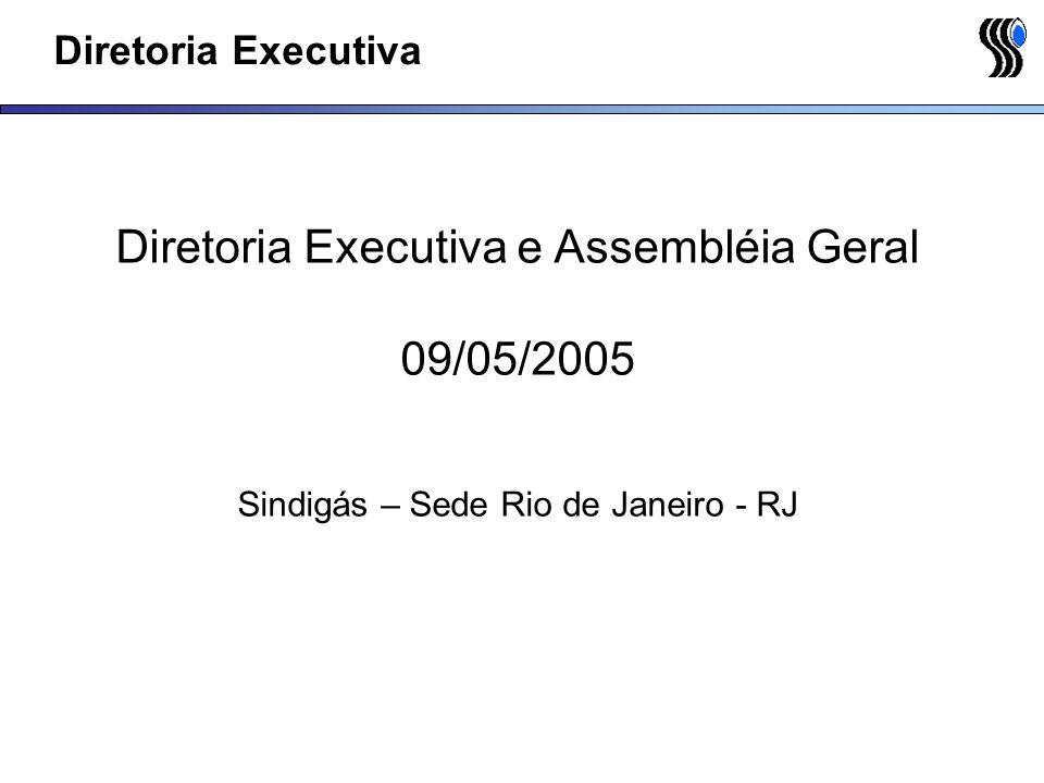 Diretoria Executiva e Assembléia Geral 09/05/2005