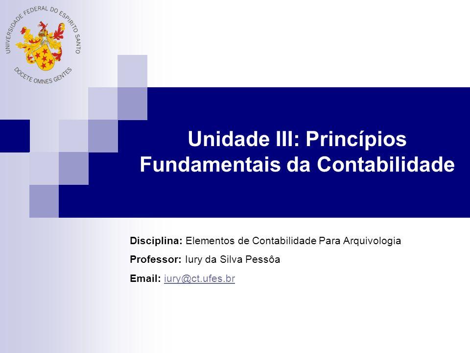 Unidade III: Princípios Fundamentais da Contabilidade