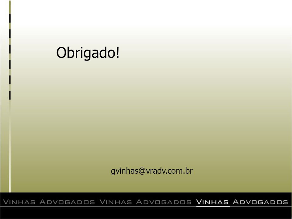 Obrigado! gvinhas@vradv.com.br