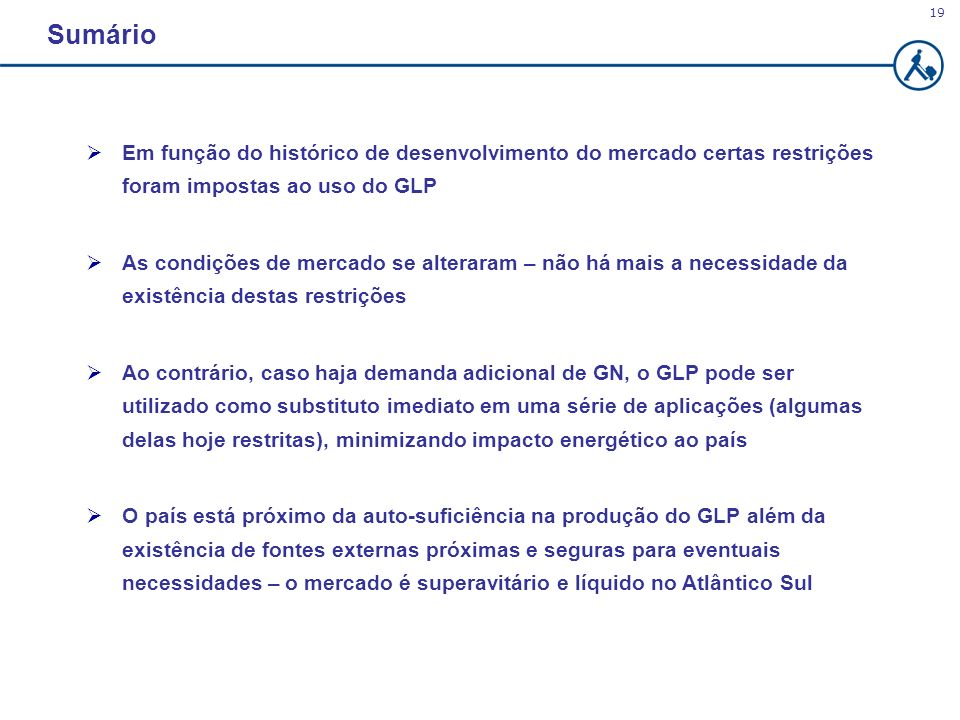 Sumário Em função do histórico de desenvolvimento do mercado certas restrições foram impostas ao uso do GLP.