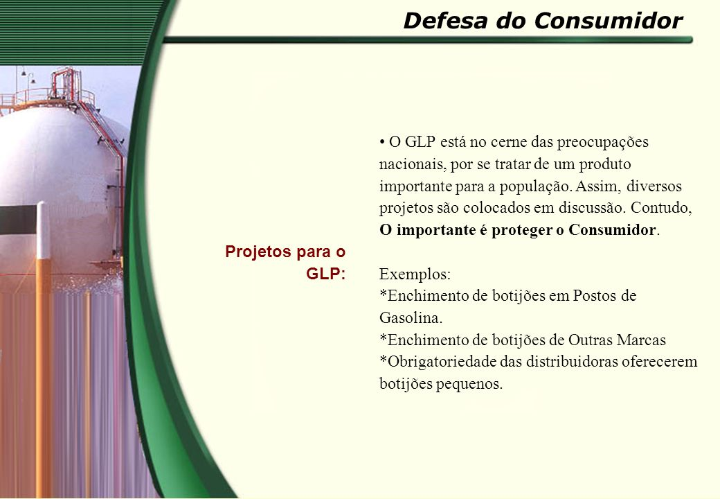 Defesa do Consumidor Projetos para o GLP:
