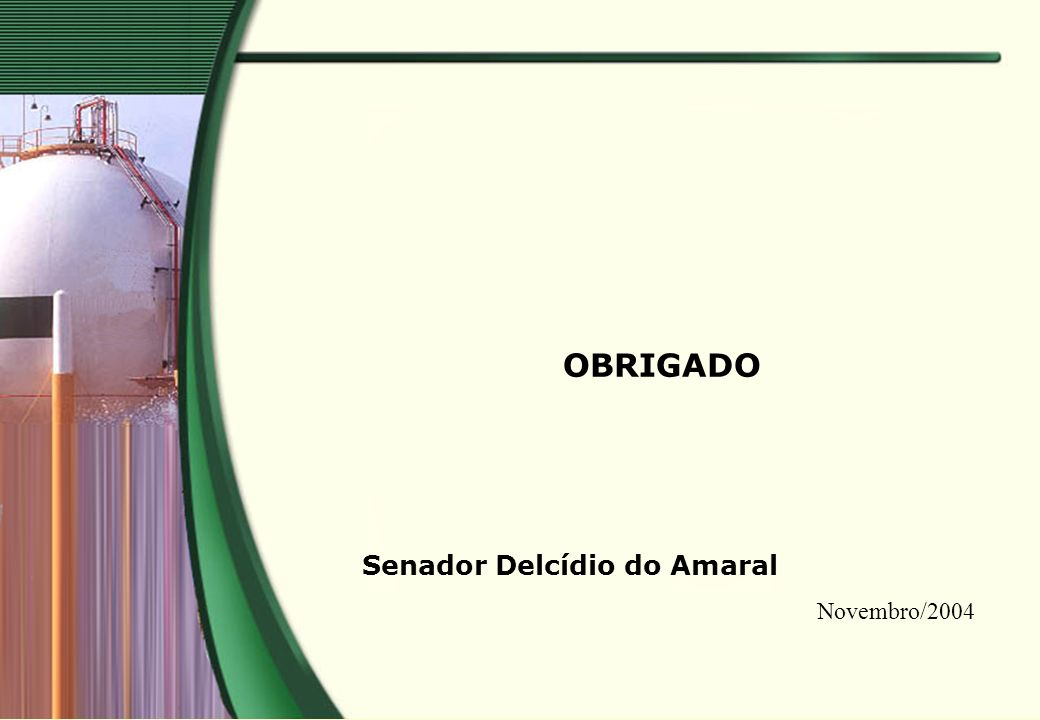 OBRIGADO Senador Delcídio do Amaral Novembro/2004