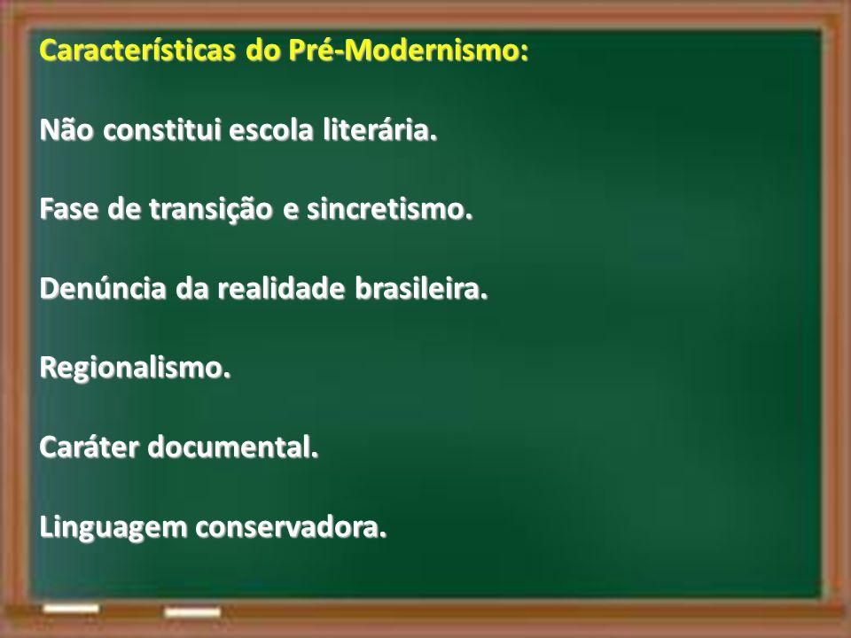 Características do Pré-Modernismo: