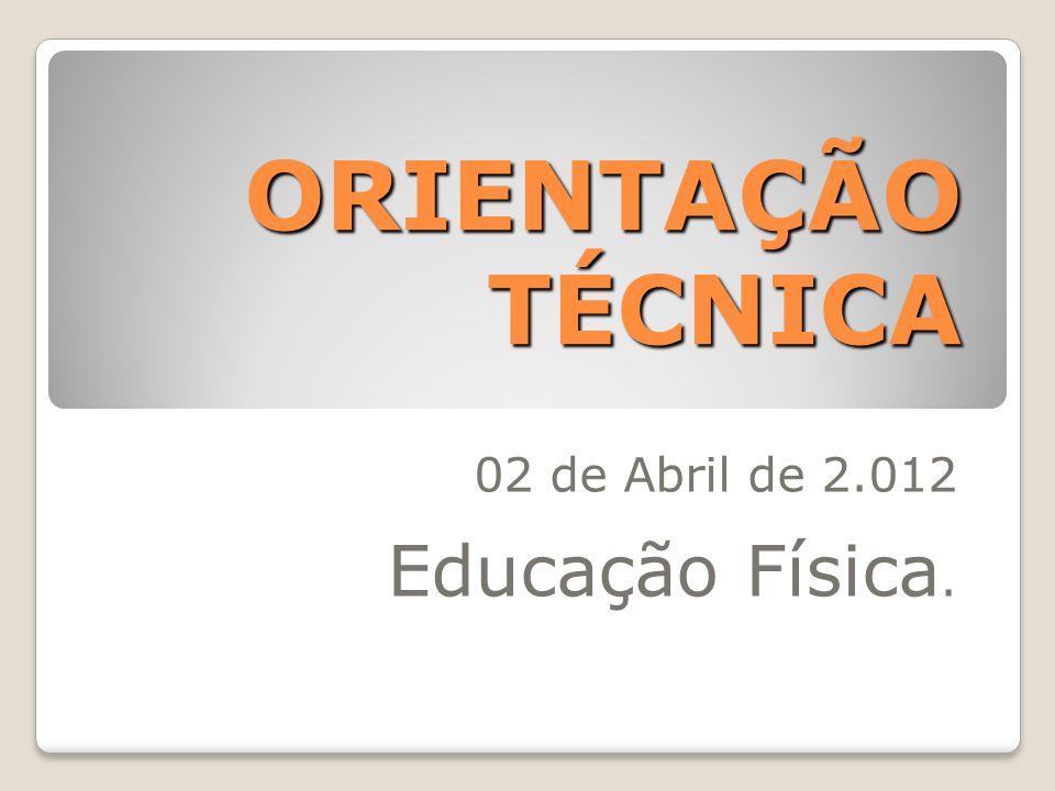 02 de Abril de 2.012 Educação Física.