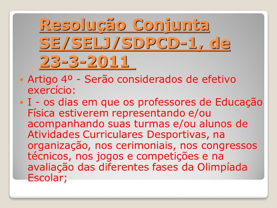 Resolução Conjunta SE/SELJ/SDPCD-1, de 23-3-2011