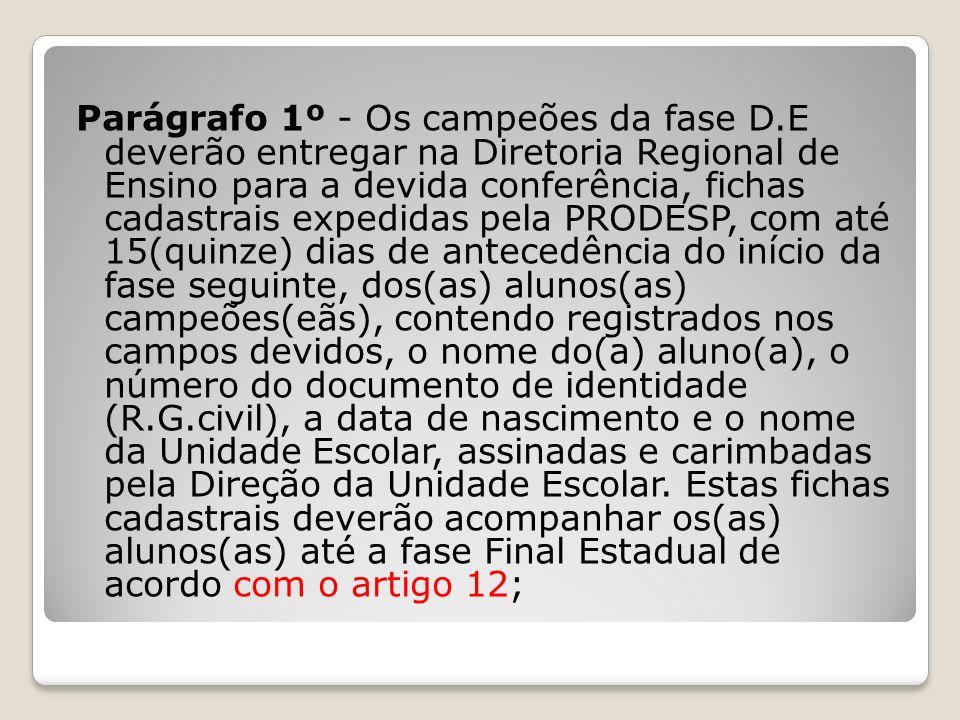 Parágrafo 1º - Os campeões da fase D