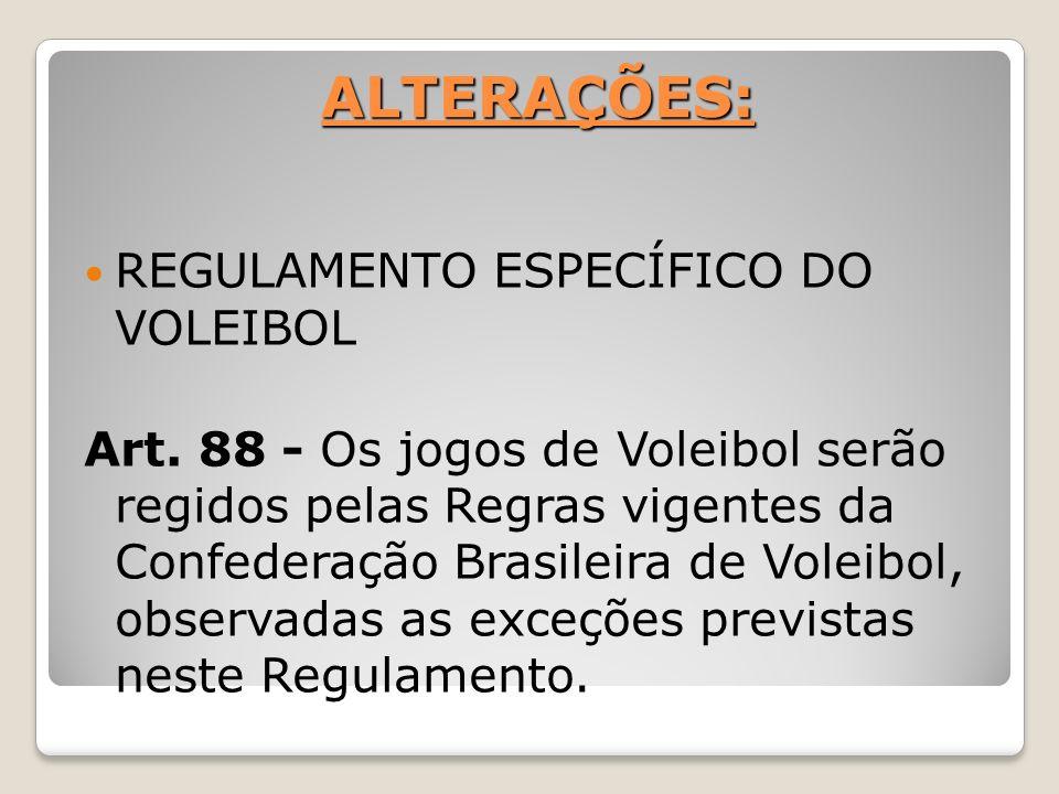 ALTERAÇÕES: REGULAMENTO ESPECÍFICO DO VOLEIBOL